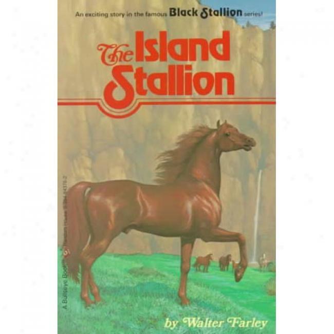 The Island Stallion By Walter Farley, Isbn 0394833762