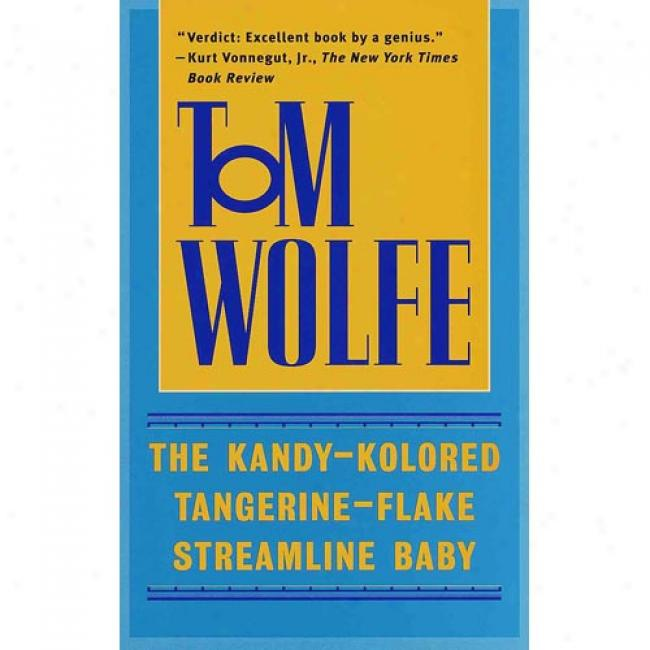 The Kandy-kolored Tangeeine-flake Streamline Baby By Tom Wolfe, Isbn 0553380583