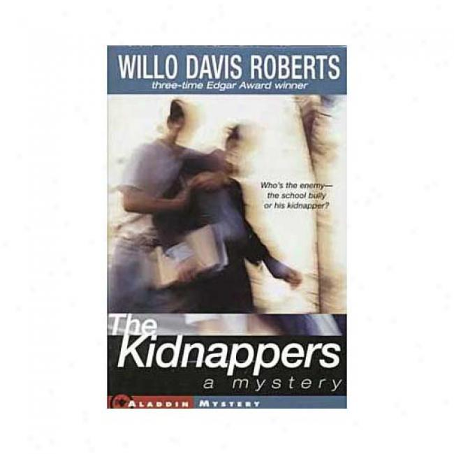 The Kidnappers By Willo Davis Roberts, Isbn 0689813937