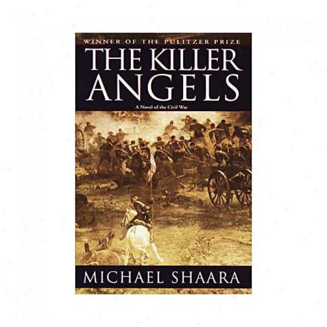 The Killer Angels By Shaara, Isbn 0345444124