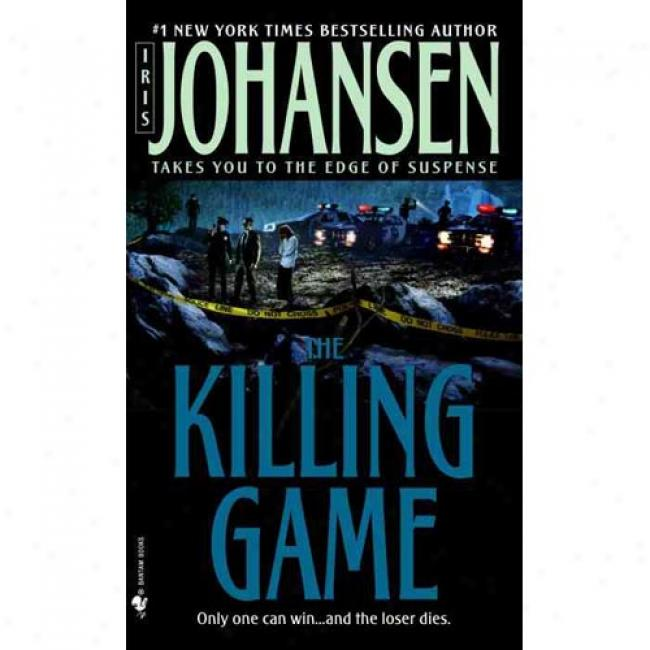 The Killing Game By Iris Johansen, Isbn 0553581554