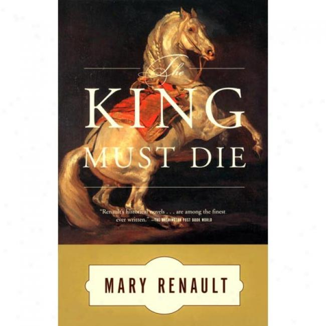 The King Must Die By Mary Renault, Isbn 03947510433
