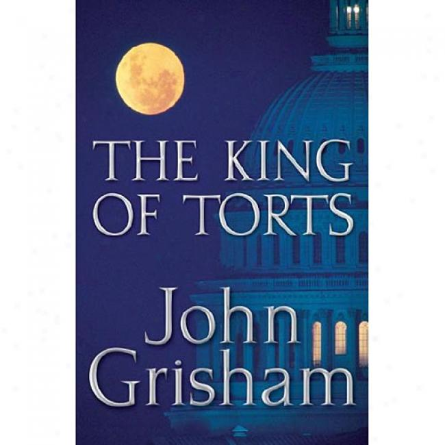 The King Of Torts By John Grisham, Isbn 0385508042