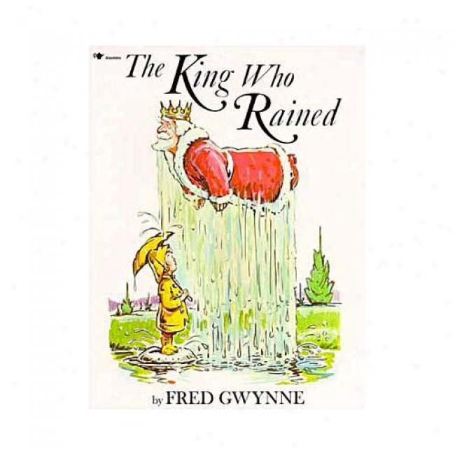 The King Who Rained By Fred Gwynne, Isbn 0671667440