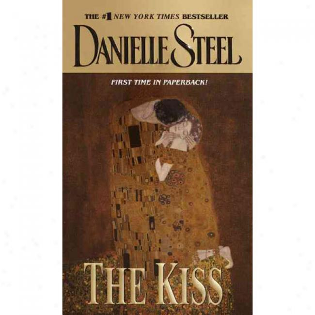 The Kiss In proportion to Danielle Steel, Isbn 04023669x