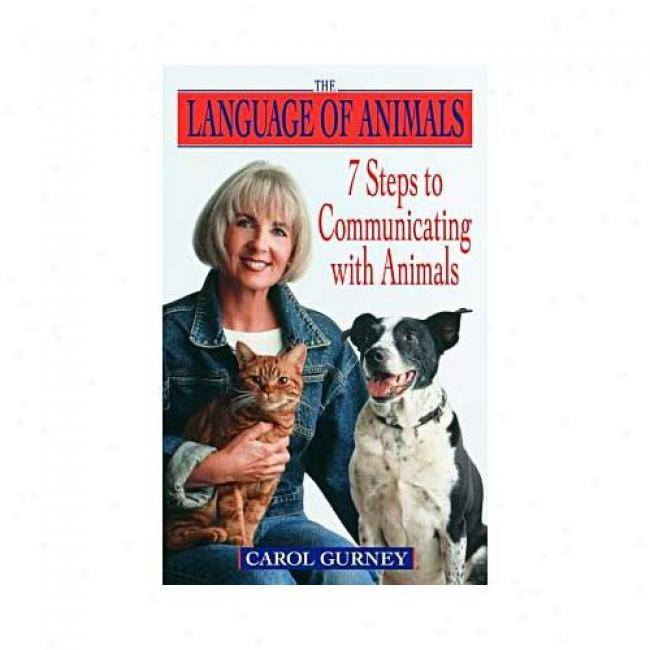 The Language Of Animals: 7 Steps To Conmunicatjng With Animals By Carol Gurney, Isbn 0440509122