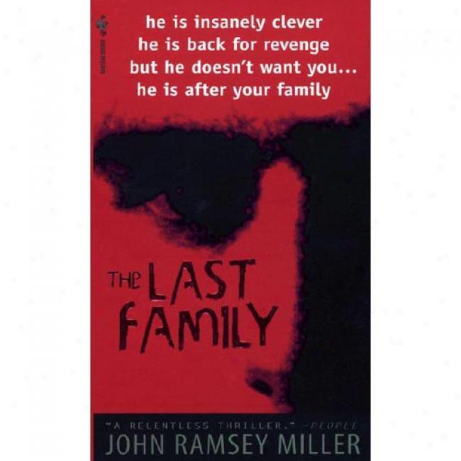 The Last Family ByJ ohn Ramsey Miller, Isbn 055357497