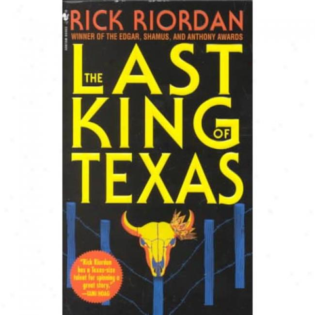 The Last King Of Texas By Rick Riordan, Isbn 0553579916
