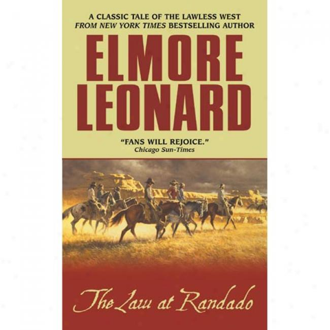 The Law At Randado By Elmore Leonard, Isbn 0060013494