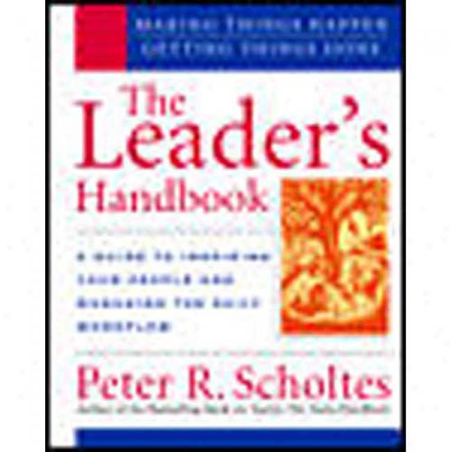 The Leader's Handbook: Making Thingd Happen, Getting Things Done By Peter R. Scholltes, Isbn 0070580286