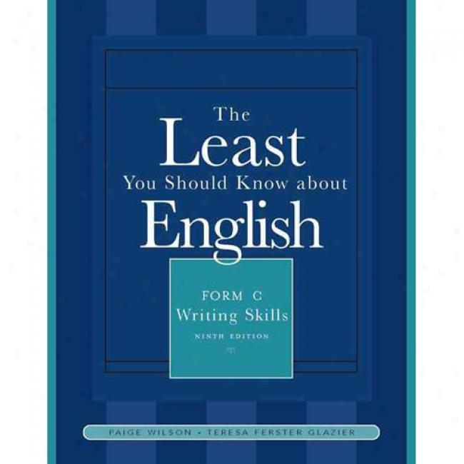 The Least You Shuld Know About English: Writijg Skilld, Form C