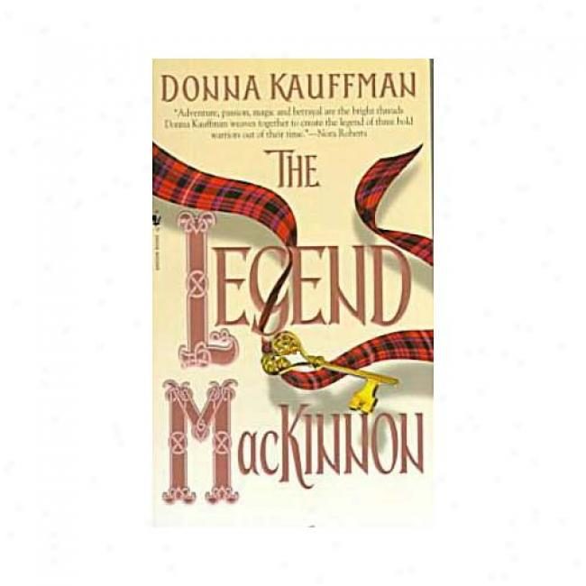 The Legend Mackinnon By Donna Kauffman, Isbn 0553579231