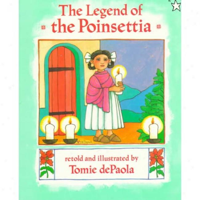The Legend Of The Poinsettia By Tomie Depaola, Isbn 0698115678