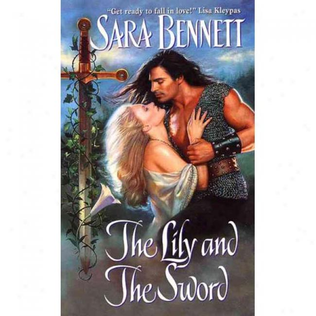 The Lily And The Sword By Sara Bennett, Isbn 0060002697