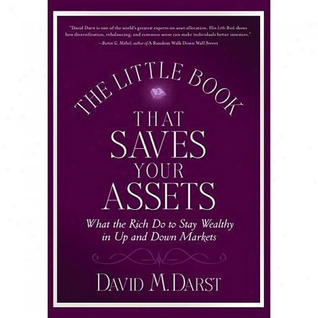 The Mean Book That Saves Your Assets: What The Rich Complete To Stay Wealthy In Up And Down Markets