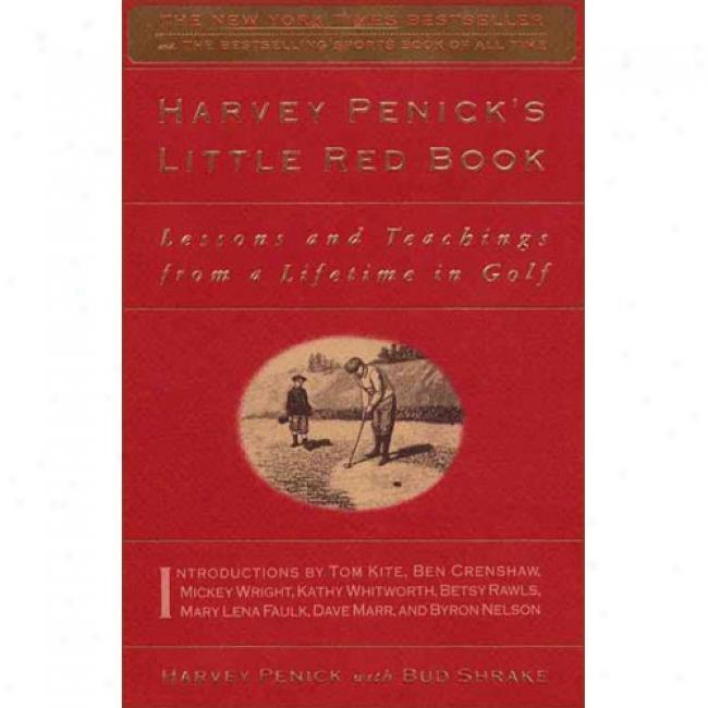 The Little Red Book: Lessons And Teachings From A Lifetime In Golf By Harvey Penick, Isbn 0684859246
