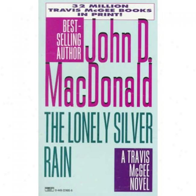 The Lonely Silver Rain By John D. Macdonald, Isbn 0449224856
