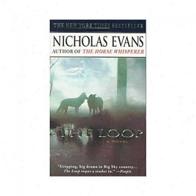 The Loop By Nicholas Evans, Isbn 0440224624