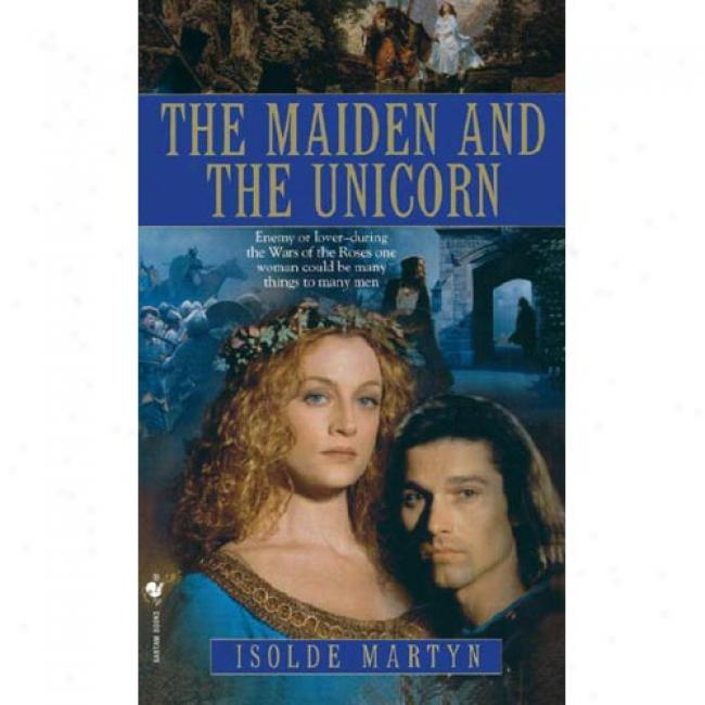 The Maiden And The Unicorn Along Isolde Martyn, Isbn 0553581686