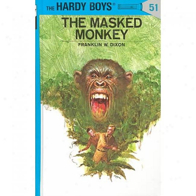The Masked Monkey Through  Franklin W. Dixon, Isbn 0448089513