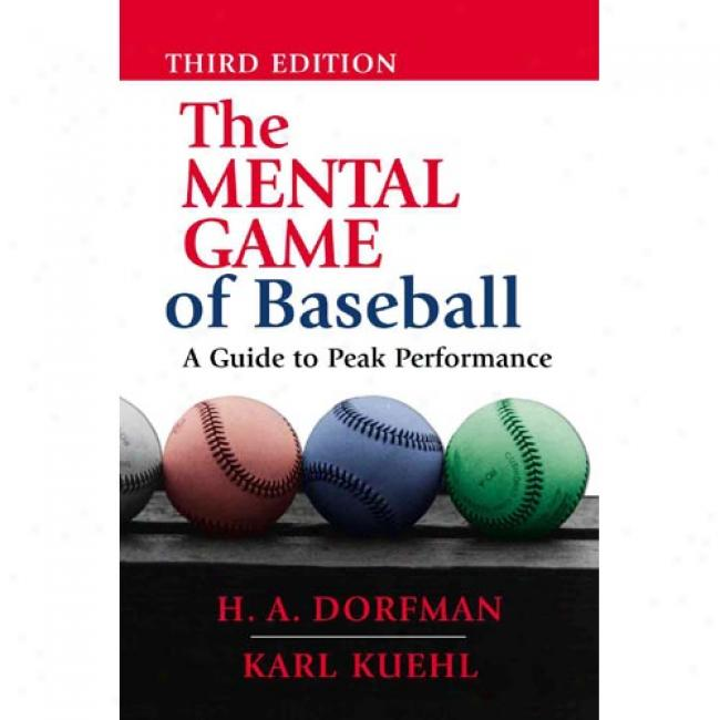 The Mental Gamw Of Baseball: A Guide To Peak Performance By H. A. Dorfman, Isbn 1888698543
