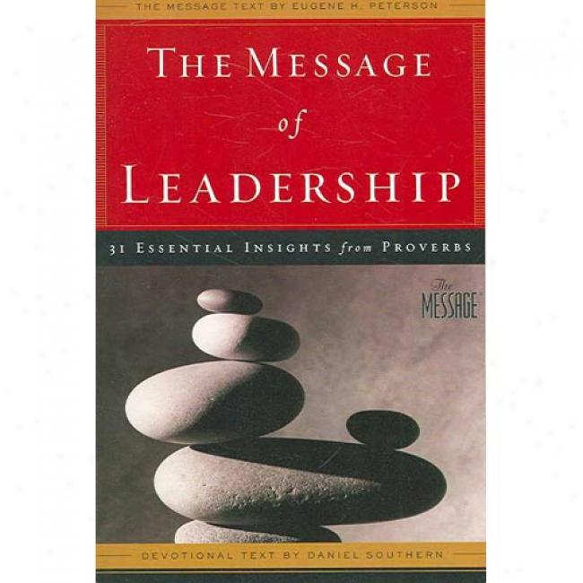 The Message O Leadership: 31 Essential Insights From Proverbs