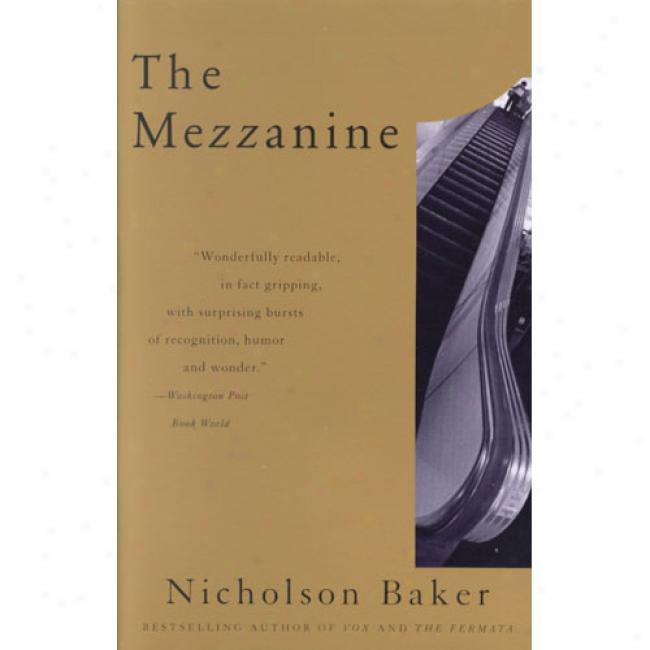 The Mezzanine Along Nicholson Baker, Isbn 0679725768