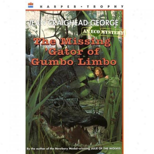 Th3 Missing 'gator Of Gumbo Limbo By Jean Craighead George, Isbn 006440434x