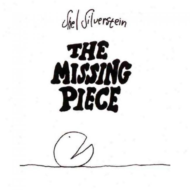 The Missing Piece By Shel Silverstein, Isbn 0060256710