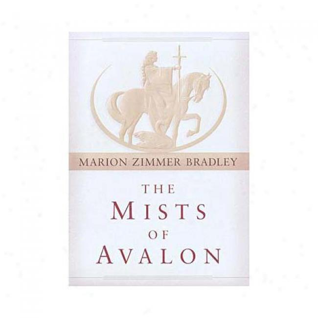 The Mists Of Avalon By Marion Zimmer Bradley, Isbn 0345441184