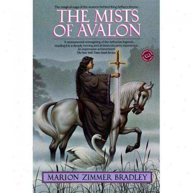 The Mists Of Avalon By Marion Zimmer Bradley, Isbn 0345350499