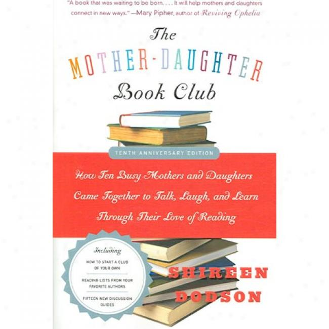 The Mother-daughter Book Club: How Ten Meddling Mothers And Daughters Came Together To Talk, Laugh, And Learn Through Their Love Of Delineation