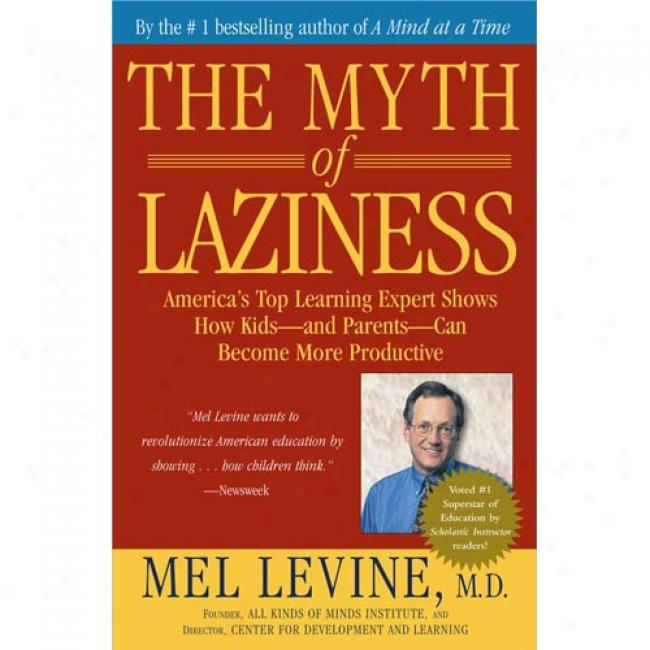 The Myth Of Laziness By Mel Levine, Isbn 0743213688