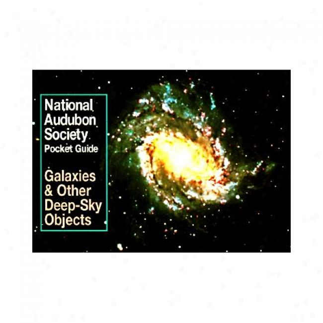 The National Audubon Society Pocket Guide/galaxies And Other Deep-sky Objects By Audubon Society, Isbn 0679779965