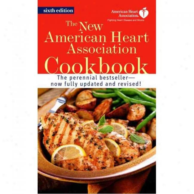 The New Americcan Heart Assocoation Cookbook By Hearg Association American, Isbn 0345461819