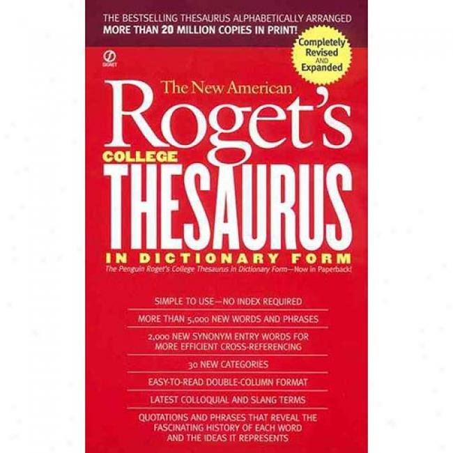 The New American Roget's College Thesaurus In Dictionary Form By Philip D. Morehead, Isbn 0451207165
