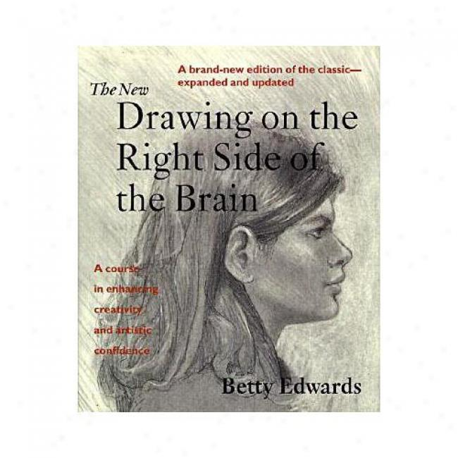 The New Drawinf On The Right Side Of The Brain In the name of Betty Edwards, Isbn 0874774195