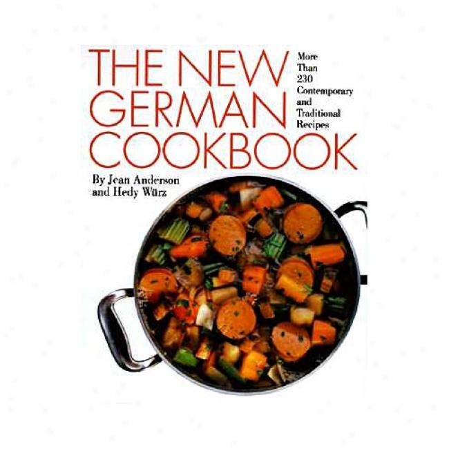 The New German Cookbooj: More Than 230 Contemporary And Traditional Rscipes By Jean Anderson, Isbn 0060162023