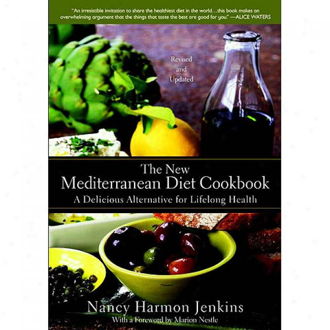 The New Mediterranean Diet Cookbook: A Delicious Alyernative For Lifelong Health