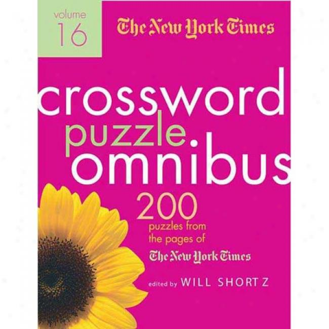 The New York Times Crossword Puzzle Omnibus, Voluume 16: 200 Puzzles From The Pages Of The New York Times