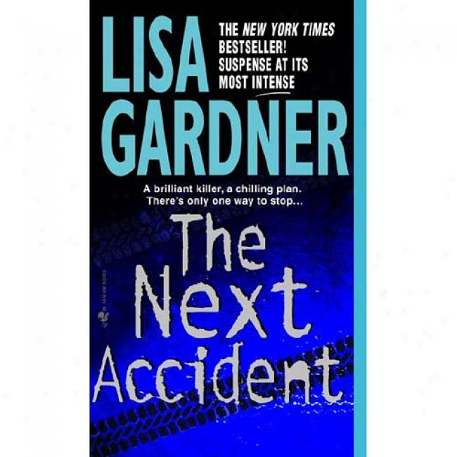 The Next Accident By Lisa Gaardner, Isbn 0553578693