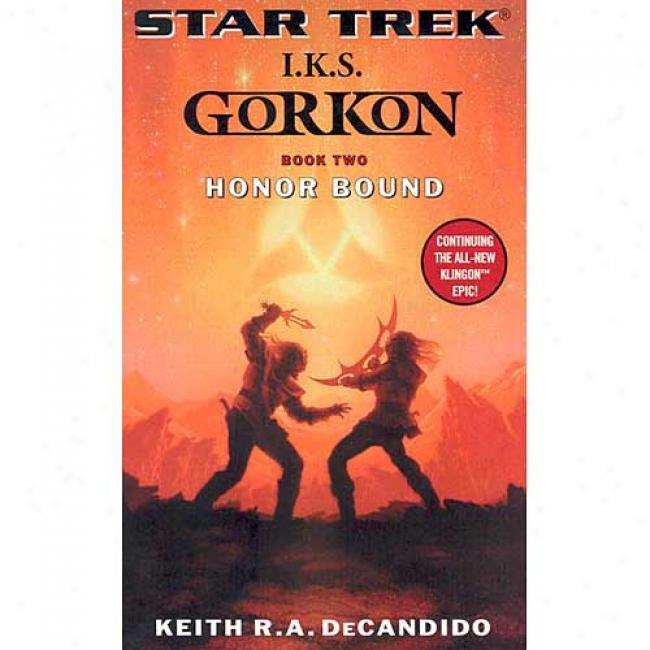 The Next Generation Gorkon: Honor Bound By Keith R. A. Decandido, Isbn 0743457161