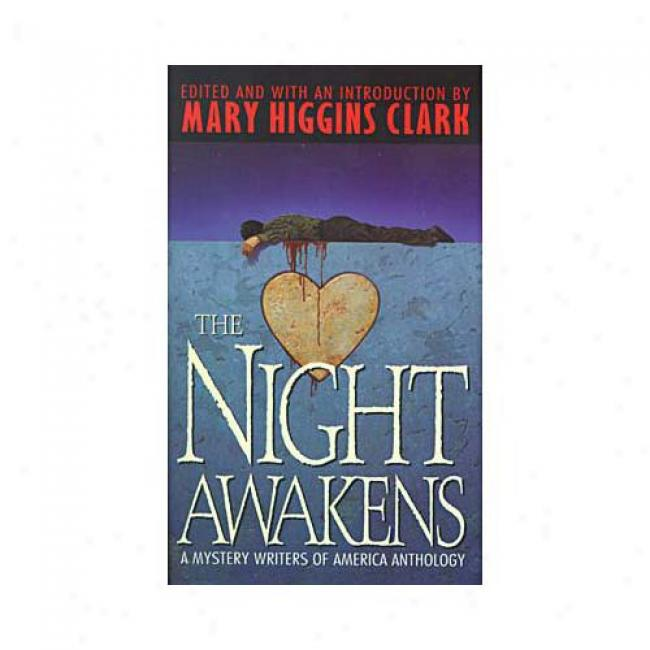 The Night Awakens: A Mystery Writers Of America Anthology In proportion to Mary Higgins Clark, Isbn 0671519182