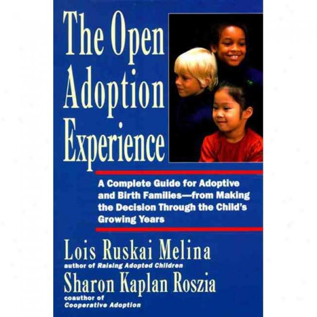 The Part Adoption Feel: A Complete Gyide For Adoptive And Birth Families--from Making Tge Decision Through The Child's Growing Years By Lois Ruskai Melina, Isbn 0060969571
