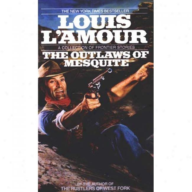 The Outlaws Of Mesquite By Louis L'amour, Isbn 0553287141