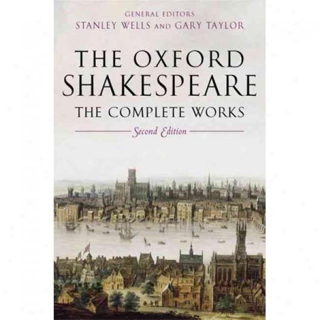 Tue Oxford Shakespeare: The Complete Works