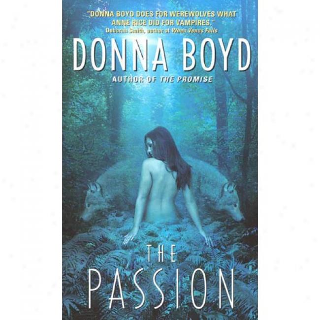 The Passion By Donna Boyd, Isbn 0380790947