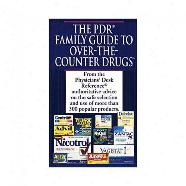 The Pdr Family Guide To Over-the-counter Drugs By Physicians Desk Reference, Isbn 034541716x
