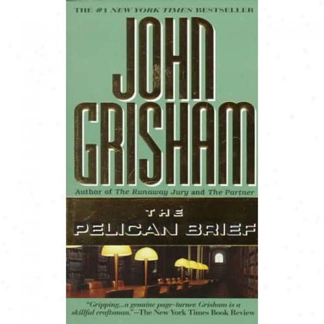 Tge Pelican Brief By John Grisham, Isbn 0440214041