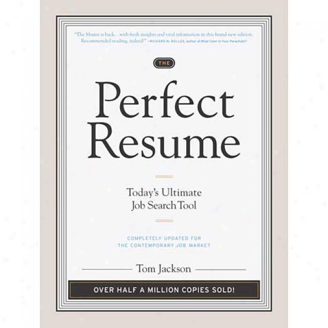 The Perfect Resume: Today's Ultiate Job Search Tool By Tom Jackson, Isbn 0767916239
